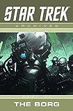 Star Trek Archives Volume 2: Best of the Borg