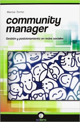 Community Manager. Gestión y posicionamiento en redes sociales Informatica scl: Amazon.es: Marisa Tormo: Libros