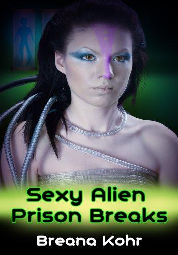 Action and Adventure Erotica: Sexy Alien Prison Breaks