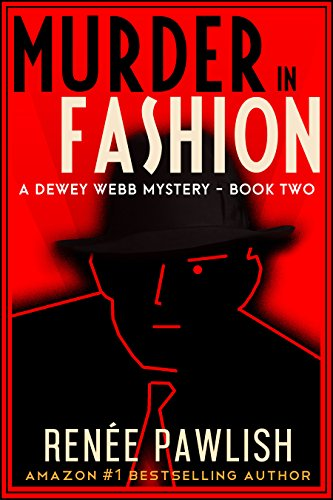 Murder In Fashion (The Dewey Webb Historical Mystery Series Book 2) by [Pawlish, Renee]