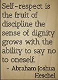 """""""Self-respect is the fruit of discipline..."""" quote by Abraham Joshua Heschel, laser engraved on wooden plaque - Size: 8""""x10"""""""
