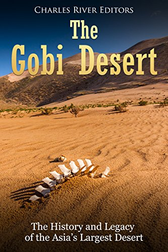amazon com the gobi desert the history and legacy of the asia s