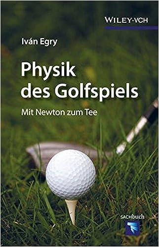 Physik des Golfspiels: Mit Newton zum Tee: Amazon.de: Iván Egry: Bücher