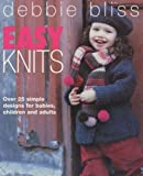 Easy Knits: Over 25 simple designs for babies, children and adults by Debbie Bliss (2001-10-04)