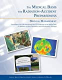 The Medical Basis for Radiation-Accident Preparedness : Proceedings of the Fifth International REAC/TS Symposium on the Medical Basis for Radiation-Accident Preparedness: Medical Management, International REAC/TS Symposium on the Medical Basis for Radiation-Accident Preparedness, 0989050203