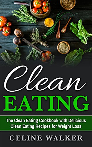 clean-eating-the-clean-eating-cookbook-with-delicious-clean-eating-recipes-for-weight-loss