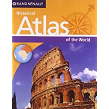 Historical Atlas of the World ,by Rand McNally ( 2012 ) Paperback