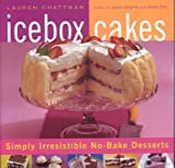 Icebox Cakes, Lauren Chattman, 1558323449