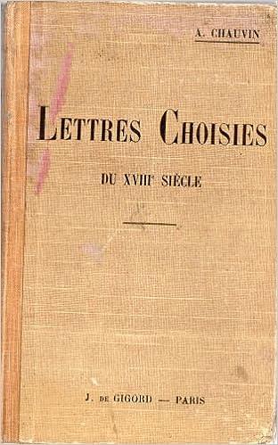 Lettres Choisies Du Dix Huitieme Siecle Avec Une