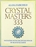 Crystal Masters 333: Initiation with the Divine