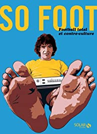 So Foot : Football total et contre-culture par Solar