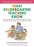 What Kindergarten Teachers Know, Lisa Holewa and Joan Rice, 0399534245