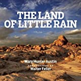 The Land of Little Rain: With photographs by Walter Feller