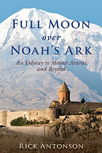 Full Moon over Noah?s Ark: An Odyssey to Mount Ararat and Beyond cover