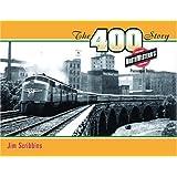 The 400 Story: Chicago & North Western's Premier Passenger Trains (Fesler-Lampert Minnesota Heritage)