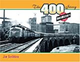 The 400 Story: Chicago & North Western's Premier Passenger Trains (Fesler-Lampert Minnesota Heritage)