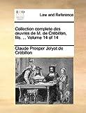 Collection Complete des Uvres de M de Crébillon, Fils, Claude-Prosper Jolyot de Crébillon, 1140708325