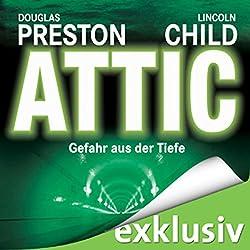 Attic: Gefahr aus der Tiefe (Pendergast 2)