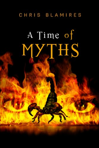 A Sweeping Tale of Mystery and Suspense: Chris Blamires' A Time of Myths – Now Under $1.00 on Kindle!
