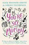 You're So Mummy