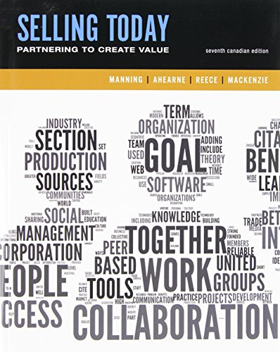 Selling Today: Creating Customer Value, Seventh Canadian Edition Plus Companion Website (7th Edition)
