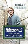 Métronome, tome 2 : Paris intime au fil de ses rues par Deutsch