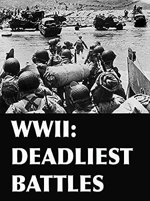 WWII: Deadliest Battles
