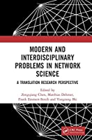 Modern and Interdisciplinary Problems in Network Science: A Translational Research Perspective Front Cover