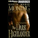 The Dark Highlander: The Highlander Series, Book 5 | Karen Marie Moning