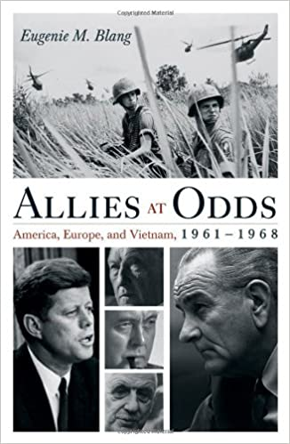 Allies at Odds: America, Europe, and Vietnam, 1961-1968 (Vietnam: America in the War Years)