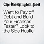 Want to Pay off Debt and Build Your Finances Faster? Look to the Side Hustle. | David Carlson