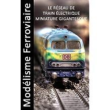 Modélisme Ferroviaire - Le réseau de train électrique miniature gigantesque - Livre d'images (French Edition)