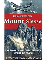 Disaster on Mount Slesse: The Story of Western Canada's Worst Air Crash