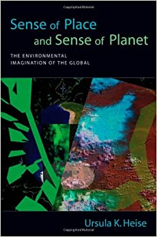 Sense of Place and Sense of Planet: The Environmental Imagination of the Global