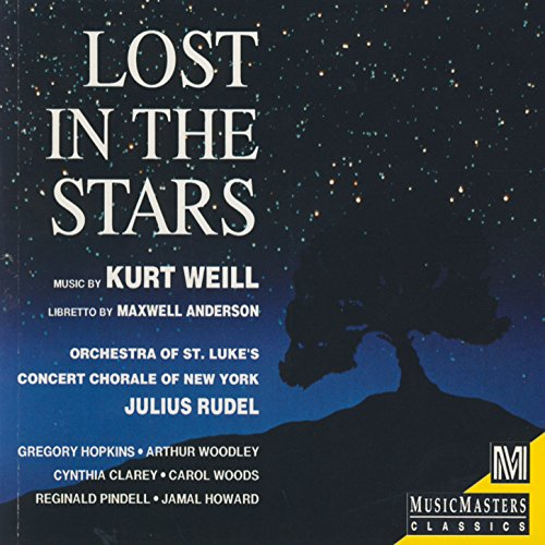- Kurt Weill: Lost in the Stars