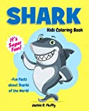 Shark Kids Coloring Book +Fun Facts about Sharks of the World: Children Activity Book for Boys &...