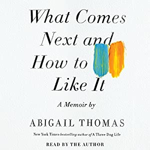 What Comes Next and How to Like It Audiobook