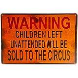 T-ray TIN SIGN Warning Children Circus Metal Decor Art Kitchen Store Ranch Bar