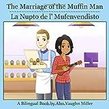 The Marriage of the Muffin Man / La Nupto de l' Mufenvendisto