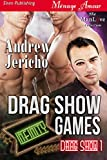 Drag Show Games [Drag Show 1] (Siren Publishing Menage Amour ManLove)