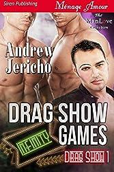 Drag Show Games [Drag Show 1] (Siren Publishing Menage Amour ManLove)