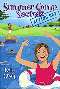 Acting Out (Summer Camp Secrets) by Katy Grant (2008-05-20)