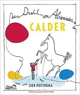 Der Draht von Alexander Calder: ab 4 Jahren: Amazon.de: Sieb ...