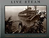 Live Steam: Paddlewheel Steamboats on the Mississippi System