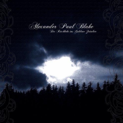 Alexander Paul Blake: Die Rückkehr Ins Goldene Zeitalter (Ltd.Edition D (Audio CD)