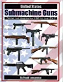 U. S. Submachine Guns, Frank Iannamico, 097427240X