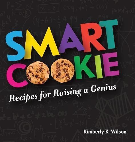 Smart Cookie: Recipes for Raising a Genius