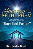 Journey to Bethlehem: The Christmas Story through the eyes of the Bare-Foot Pastor
