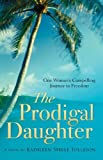 By Kathleen Steele Tolleson The Prodigal Daughter [Paperback]