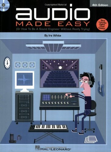 Audio Made Easy: (Or How to Be a Sound Engineer Without Really Trying) by Brand: Hal Leonard